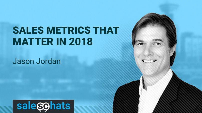 #SalesChats: Sales Metrics that Matter, with Jason Jordan