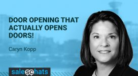 #SalesChats Ep. 46: Door Opening that actually opens doors! with Caryn Kopp