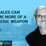 How Sales Can Become More Of A Strategic Weapon - Roy Osing