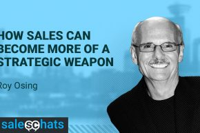 #SalesChats: Sales as a Strategic Weapon, with Roy Osing