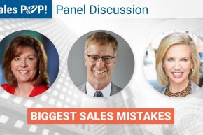 Panel Discussion: The Biggest Sales Mistakes