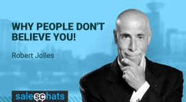 #SalesChats: Why People Don't Believe You, with Rob Jolles