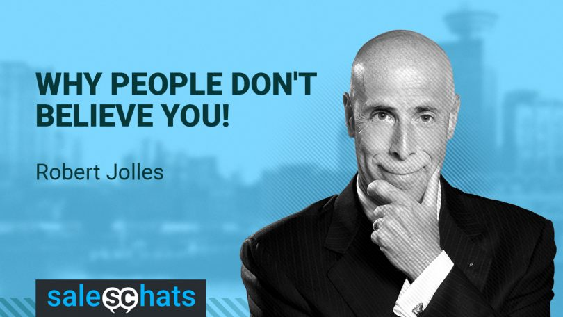 #SalesChats Ep. 48: Why People Don't Believe You! with Rob Jolles