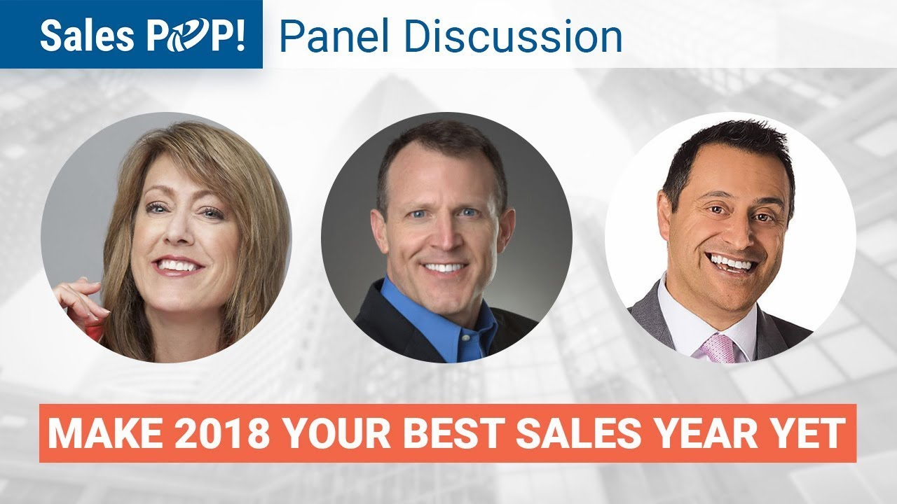 Make 2018 Your Best Sales Year Yet! (Panel Discussion)