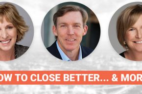 "Panel Discussion – ""How to Close Better… & MORE!"""