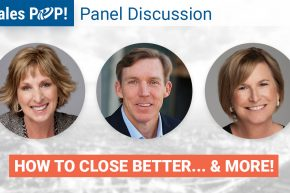 Panel Discussion: How to Close Better… And More!