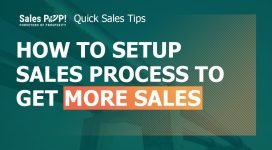 How to Setup Your Sales Process to Get More Sales