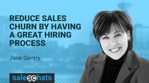 #SalesChats: Reduce Sales Churn by Having a Great Hiring Process