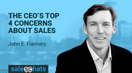 #SalesChats: The CEO's Top 4 Concerns About Sales with John Flannery
