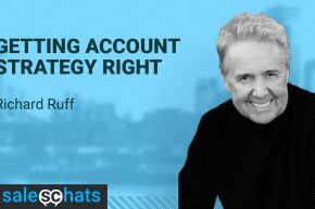 #SalesChats: Get Account Strategy Right with Richard Ruff