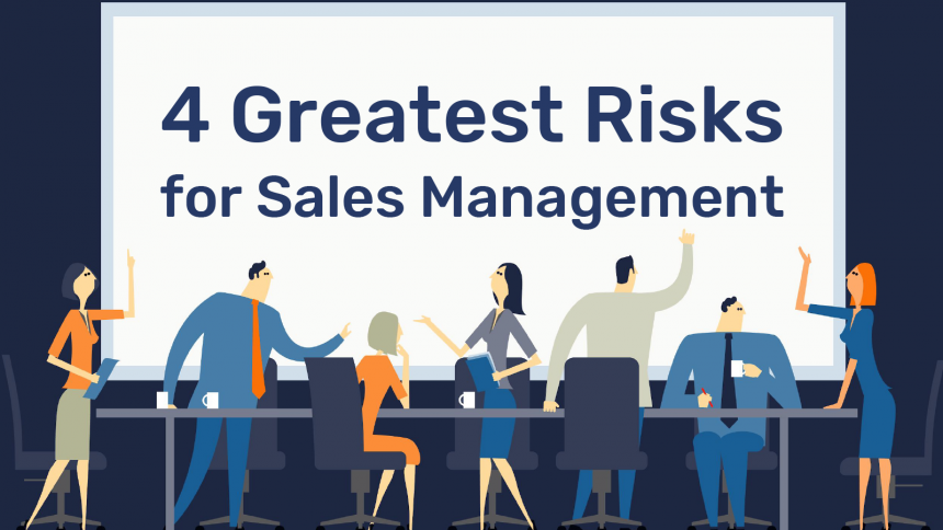 4 Greatest Risks for Sales Management