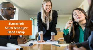 Slammed! Sales Manager Boot Camp