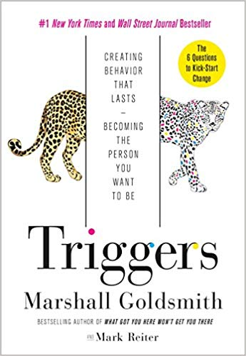 Triggers: Creating Behavior That Lasts–Becoming the Person You Want to Be Cover