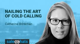Nailing the Art of Cold Calling with Catherine Brinkman