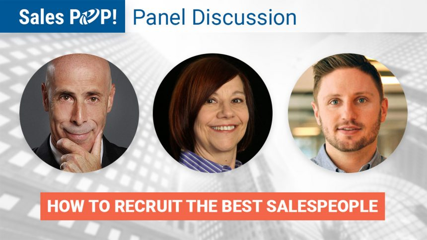 Panel Discussion: How to Recruit the Best Salespeople