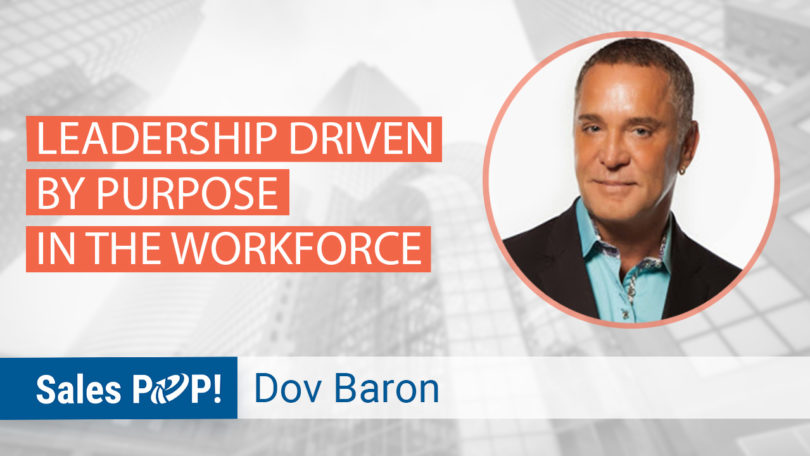 Leadership Driven by Purpose in the Workforce
