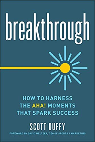 Breakthrough: How to Harness the Aha! Moments That Spark Success Cover