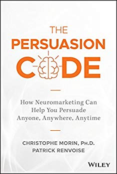How Neuromarketing Can Help You Persuade Anyone, Anywhere, Anytime Cover