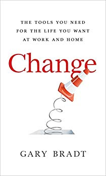 Change: The Tools You Need for the Life You Want at Work and Home Cover