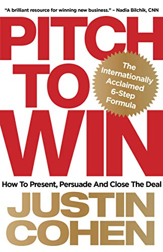 Pitch To Win: How to present, persuade and close the deal Cover
