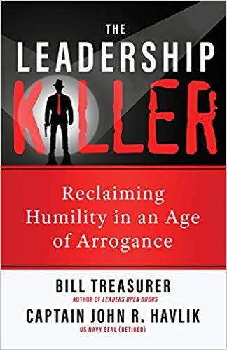 The Leadership Killer: Reclaiming Humility in an Age of Arrogance Cover