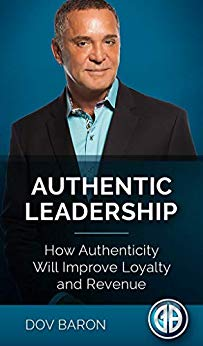 AUTHENTIC LEADERSHIP: How Authenticity Will Improve Loyalty and Revenue Cover
