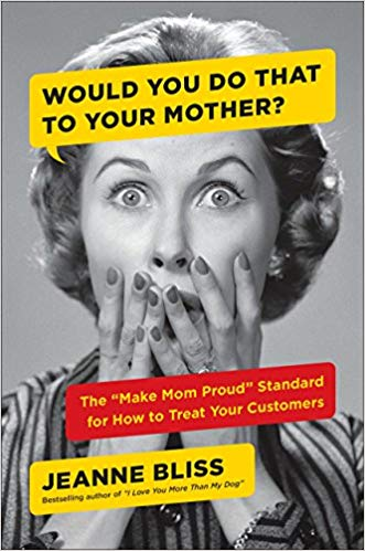 "The ""Make Mom Proud"" Standard for How to Treat Your Customers Cover"