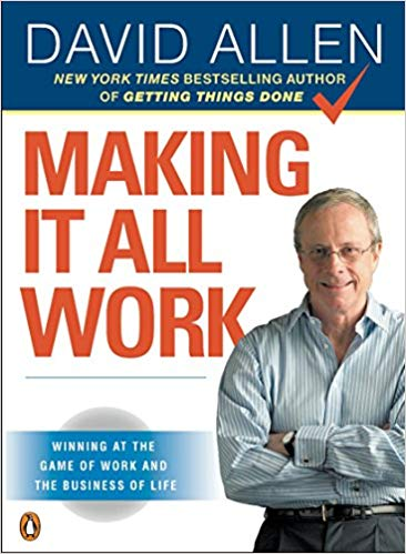 Making It All Work: Winning at the Game of Work and the Business of Life Cover