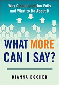 What More Can I Say?: Why Communication Fails and What to Do About It Cover