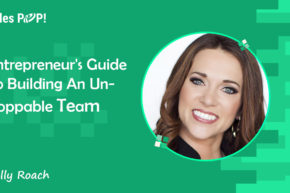 Entrepreneur's Guide to Building an Unstoppable Team