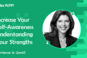Increase Your Self-Awareness – Understanding Your Strengths