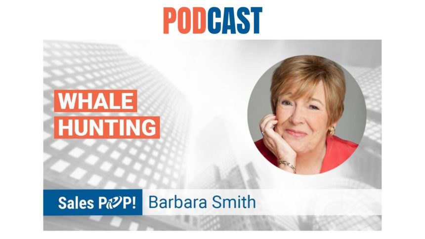🎧 Whale Hunting for the Big Customers and Big Deals