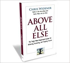 Above All Else (The Single Most Important Lesson for Achieving, Sustainin, and Enjoying Success) Cover