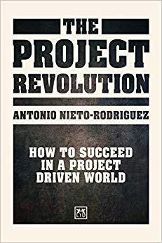 The Project Revolution: How to Succeed in a Project Driven World Cover