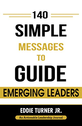 140 Simple Messages To Guide Emerging Leaders: 140 Actionable Leadership Messages Cover