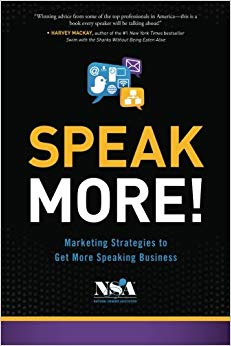 Speak More!: Marketing Strategies to Get More Speaking Business Cover