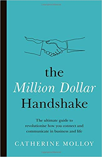 The Million Dollar Handshake: The ultimate guide to revolutionise how you connect in business and life Cover