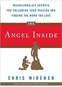 The Angel Inside: Michelangelo's Secrets for Following Your Passion and Finding the Work You Love Cover