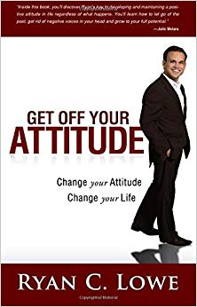 Get Off Your Attitude: Change your Attitude Change your Life Cover