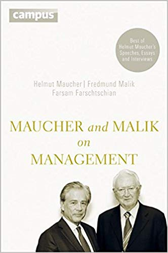 Maucher and Malik on Management: Maxims of Corporate Management – Best of Helmut Maucher's Speeches, Essays and Interviews Cover