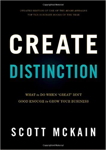 "Create Distinction: What to Do When ""Great"" Isn't Good Enough to Grow Your Business Cover"