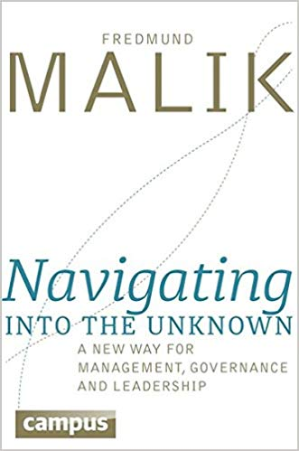 Navigating into the Unknown: A New Way for Management, Governance, and Leadership Cover