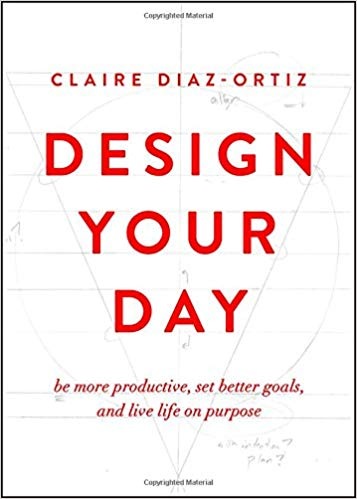 Design Your Day: Be More Productive, Set Better Goals, and Live Life On Purpose Cover