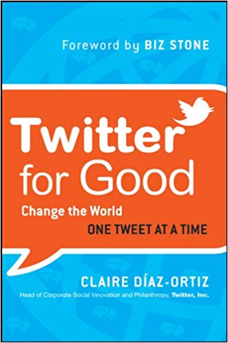 Twitter for Good: Change the World One Tweet at a Time Cover