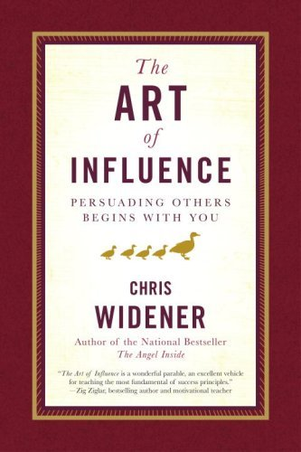 The Art of Influence: Persuading Others Begins With You Cover