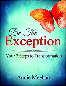Be the Exception: Your 7 Steps to Transformation Cover
