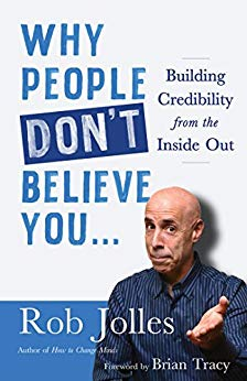 Why People Don't Believe You…: Building Credibility from the Inside Out Cover