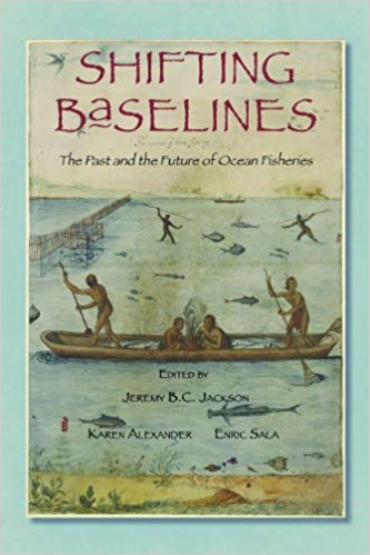 Shifting Baselines: The Past and the Future of Ocean Fisheries Cover