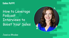 How to Leverage Podcast Interviews to Boost your Sales