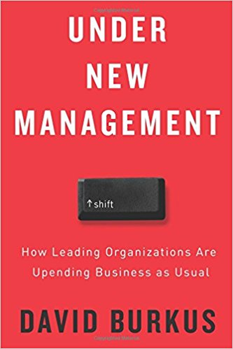 Under New Management: How Leading Organizations Are Upending Business as Usual Cover